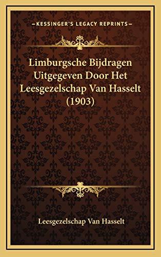 Limburgsche Bijdragen Uitgegeven Door Het Leesgezelschap Van