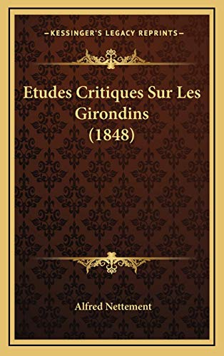 9781166889661: Etudes Critiques Sur Les Girondins (1848)