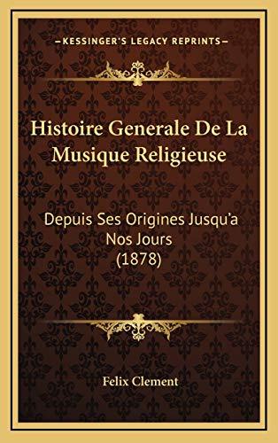 9781166890124: Histoire Generale De La Musique Religieuse: Depuis Ses Origines Jusqu'a Nos Jours (1878) (French Edition)