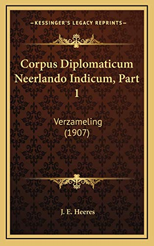 9781166890889: Corpus Diplomaticum Neerlando Indicum, Part 1: Verzameling (1907) (Dutch Edition)