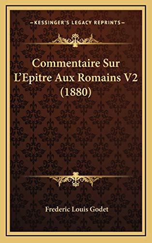 9781166891060: Commentaire Sur L'Epitre Aux Romains V2 (1880)