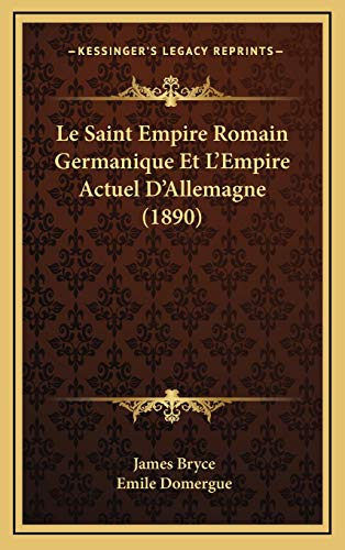 9781166891541: Le Saint Empire Romain Germanique Et L'Empire Actuel D'Allemagne (1890)