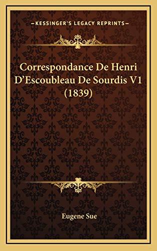 9781166892067: Correspondance de Henri D'Escoubleau de Sourdis V1 (1839)