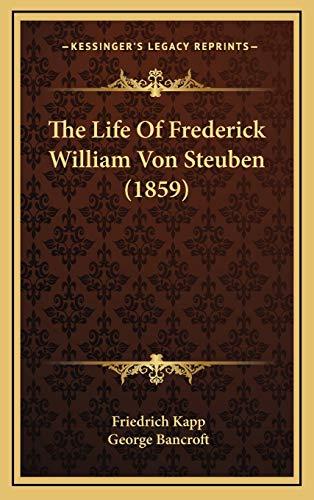 9781166893675: The Life Of Frederick William Von Steuben (1859)