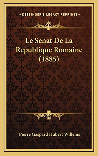 9781166894030: Le Senat de La Republique Romaine (1885)