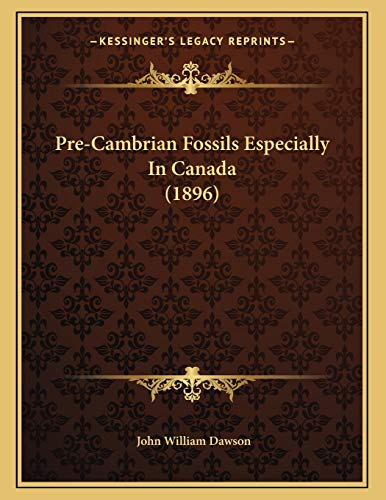 9781166895341: Pre-Cambrian Fossils Especially in Canada (1896)