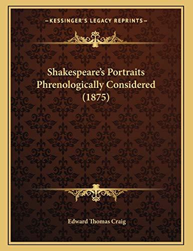 9781166896485: Shakespeare's Portraits Phrenologically Considered (1875)