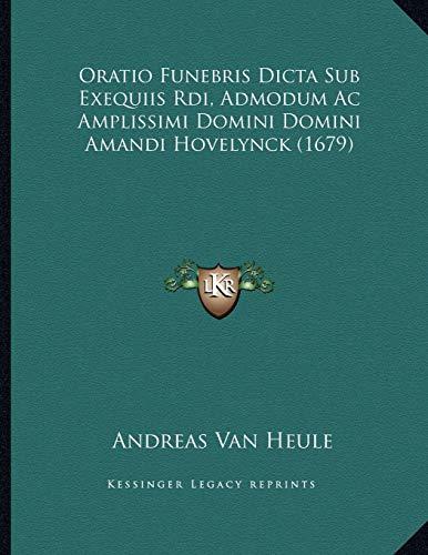 9781166898670: Oratio Funebris Dicta Sub Exequiis Rdi, Admodum Ac Amplissimi Domini Domini Amandi Hovelynck (1679) (Latin Edition)