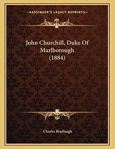 9781166899462: John Churchill, Duke Of Marlborough (1884)