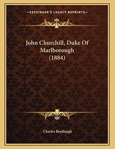 9781166899462: John Churchill, Duke of Marlborough (1884)
