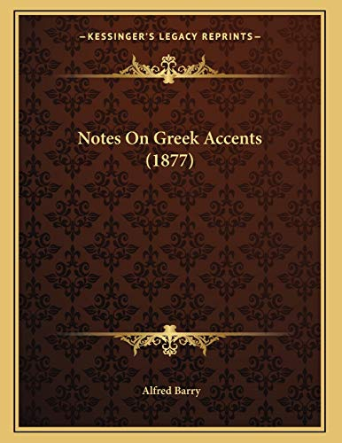 9781166899783: Notes On Greek Accents (1877)