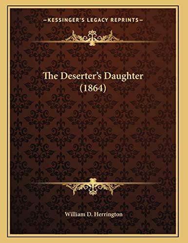 9781166911829: The Deserter's Daughter (1864)