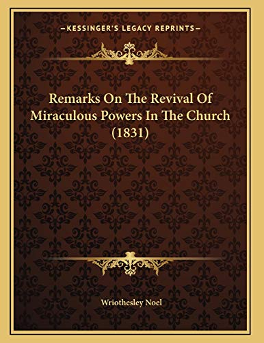 9781166912512: Remarks On The Revival Of Miraculous Powers In The Church (1831)