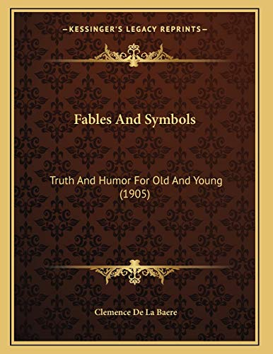 Fables And Symbols: Truth And Humor For