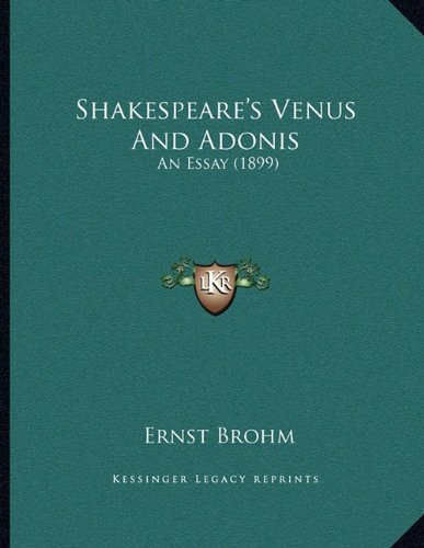 9781166914097: Shakespeare's Venus and Adonis: An Essay (1899)