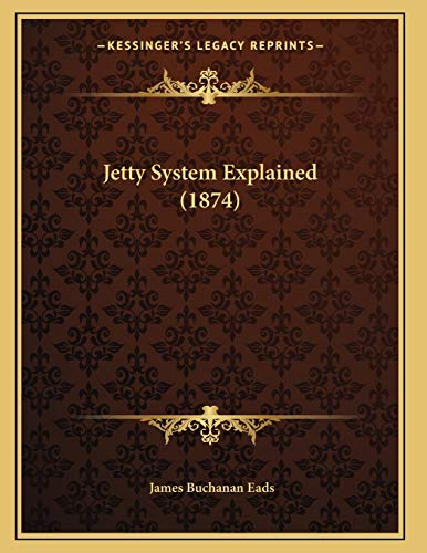 9781166916299: Jetty System Explained (1874)