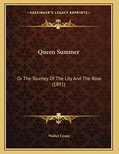 9781166916589: Queen Summer: Or the Tourney of the Lily and the Rose (1891)