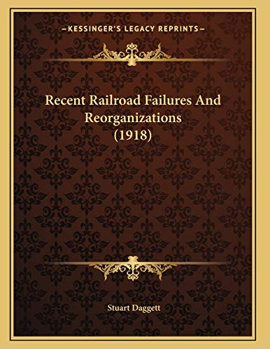 9781166917616: Recent Railroad Failures And Reorganizations (1918)