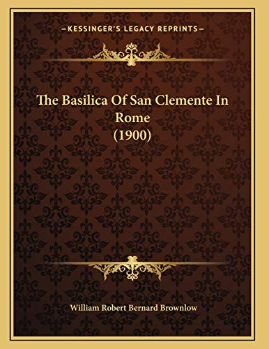 9781166917937: The Basilica of San Clemente in Rome (1900)