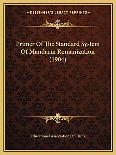 9781166918774: Primer Of The Standard System Of Mandarin Romanization (1904)