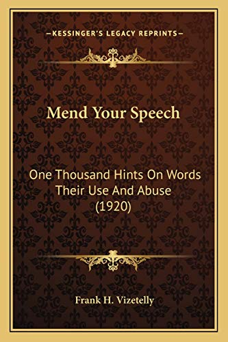 Mend Your Speech One Thousand Hints on: Frank H. Vizetelly