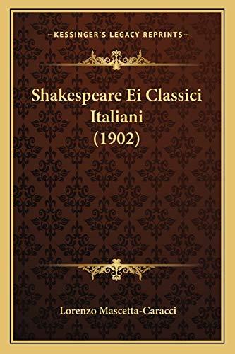 9781166920135: Shakespeare Ei Classici Italiani (1902) (Italian Edition)