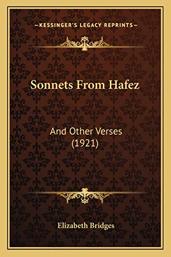 9781166920227: Sonnets From Hafez: And Other Verses (1921)