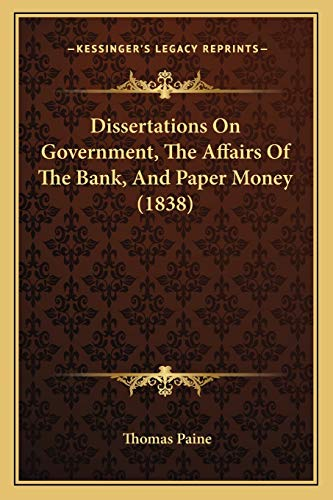 9781166921132: Dissertations On Government, The Affairs Of The Bank, And Paper Money (1838)