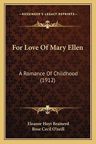 9781166921163: For Love Of Mary Ellen: A Romance Of Childhood (1912)
