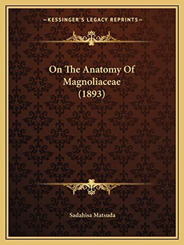 On the Anatomy of Magnoliaceae by Sadahisa: Sadahisa Matsuda