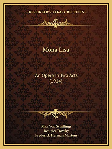 9781166924812: Mona Lisa: An Opera In Two Acts (1914)