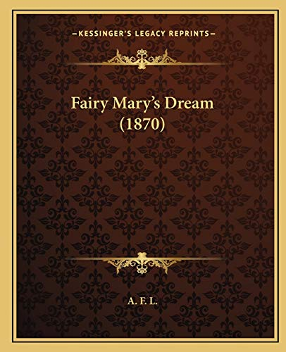9781166925659: Fairy Mary's Dream (1870)