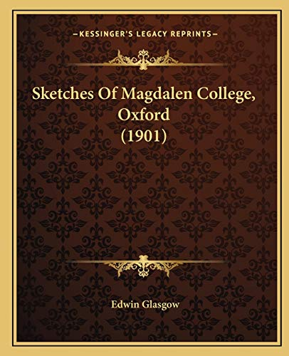 9781166930592: Sketches Of Magdalen College, Oxford (1901)