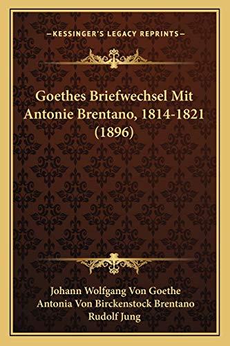 9781166930905: Goethes Briefwechsel Mit Antonie Brentano, 1814-1821 (1896)