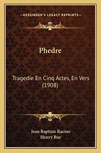 9781166932527: Phedre: Tragedie En Cinq Actes, En Vers (1908)