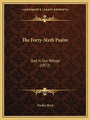 9781166933753: The Forty-Sixth Psalm: God Is Our Refuge (1872)