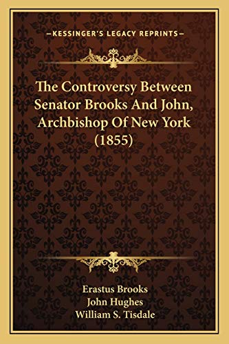 9781166934545: The Controversy Between Senator Brooks And John, Archbishop Of New York (1855)