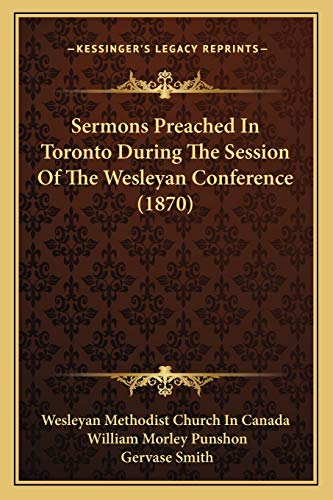 9781166935856: Sermons Preached In Toronto During The Session Of The Wesleyan Conference (1870)
