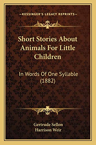 9781166936549: Short Stories About Animals For Little Children: In Words Of One Syllable (1882)