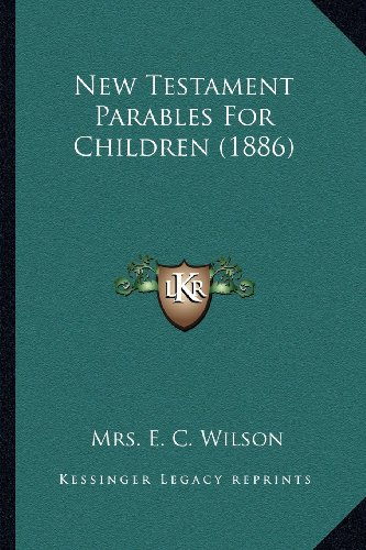 9781166936983: New Testament Parables For Children (1886)