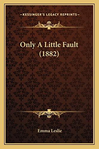 Only a Little Fault by Emma Leslie 2010 Paperback