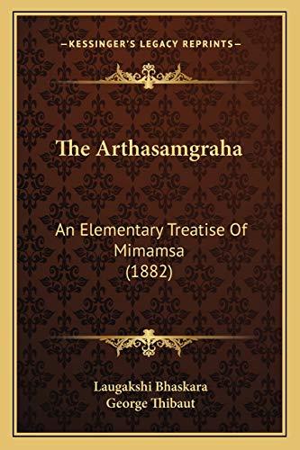 9781166938994: The Arthasamgraha: An Elementary Treatise Of Mimamsa (1882)