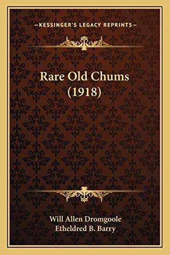 9781166941284: Rare Old Chums (1918)
