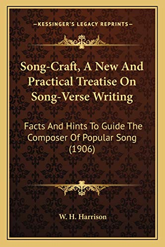9781166948504: Song-Craft, A New And Practical Treatise On Song-Verse Writing: Facts And Hints To Guide The Composer Of Popular Song (1906)