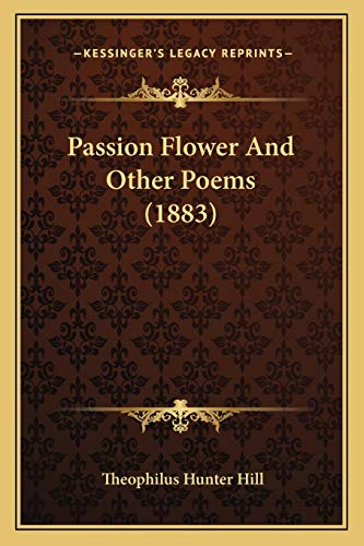 9781166950590: Passion Flower and Other Poems (1883)