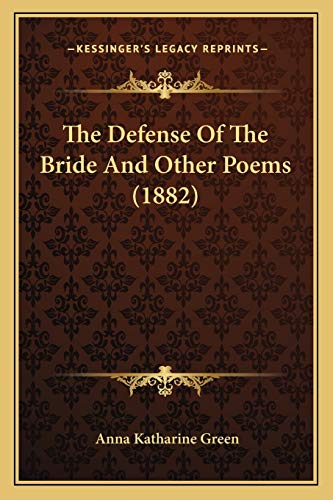 9781166951160: The Defense Of The Bride And Other Poems (1882)