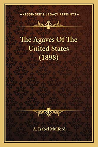 9781166952211: The Agaves Of The United States (1898)