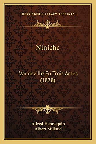 9781166955984: Niniche: Vaudeville En Trois Actes (1878)