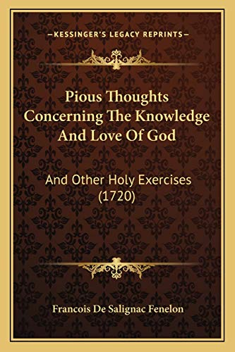 9781166956592: Pious Thoughts Concerning The Knowledge And Love Of God: And Other Holy Exercises (1720)