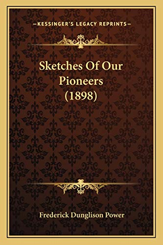 9781166957346: Sketches Of Our Pioneers (1898)